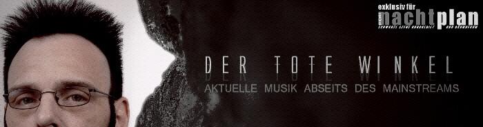 Der Tote Winkel - Aktuelle Musik abseits des Mainstreams